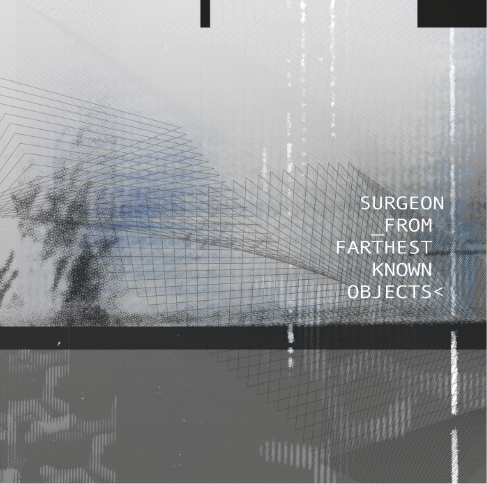 New Surgeon album 'From Farthest Known Objects' released on 29th January.