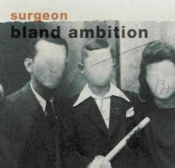Surgeon – Bland Ambition 12″ EP
